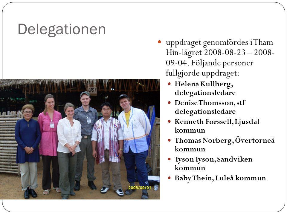 Delegationen  uppdraget genomfördes i Tham Hin-lägret 2008-08-23 – 2008- 09-04.