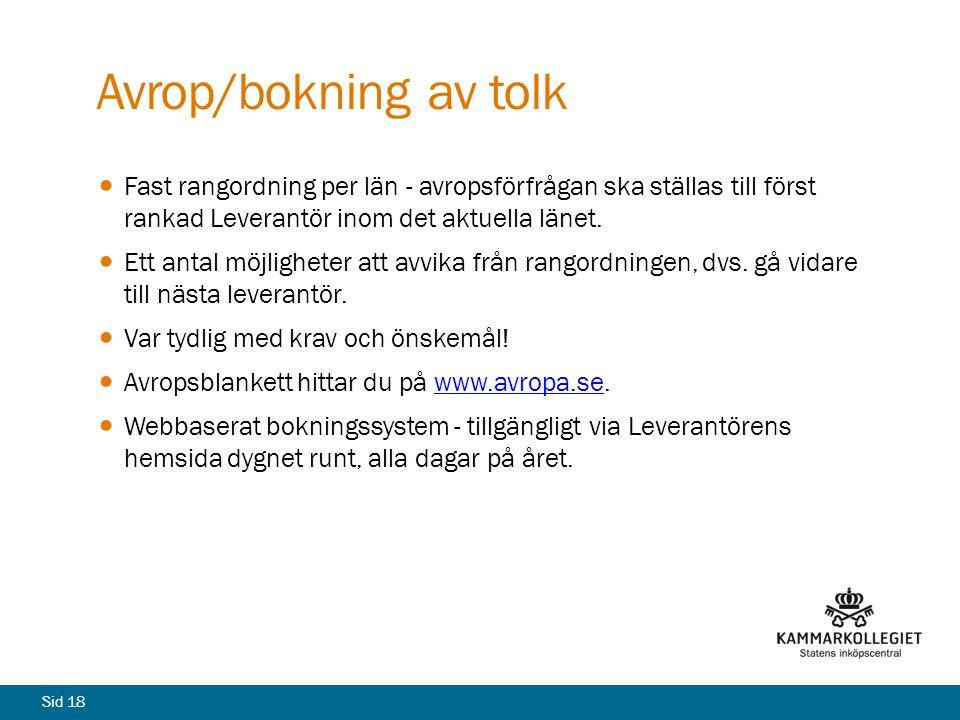 Sid 18 Avrop/bokning av tolk Fast rangordning per län - avropsförfrågan ska ställas till först rankad Leverantör inom det aktuella länet. Ett antal mö