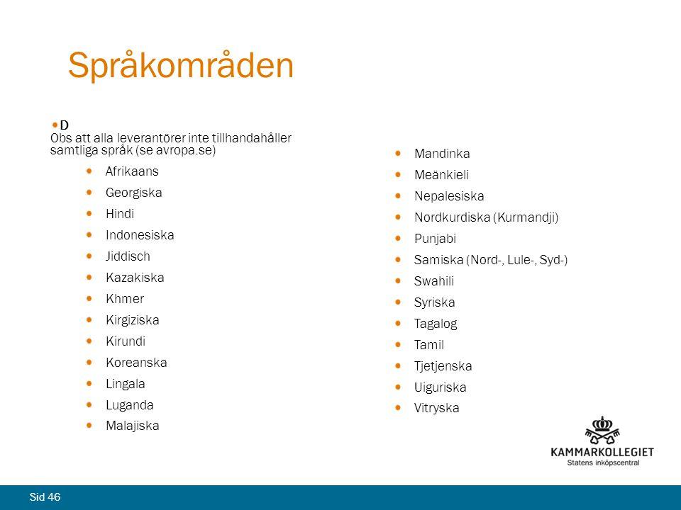 Sid 46 Språkområden D Obs att alla leverantörer inte tillhandahåller samtliga språk (se avropa.se) Afrikaans Georgiska Hindi Indonesiska Jiddisch Kaza