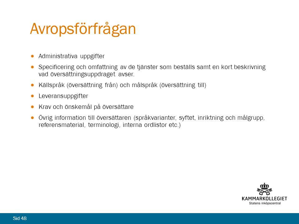 Sid 48 Avropsförfrågan Administrativa uppgifter Specificering och omfattning av de tjänster som beställs samt en kort beskrivning vad översättningsupp