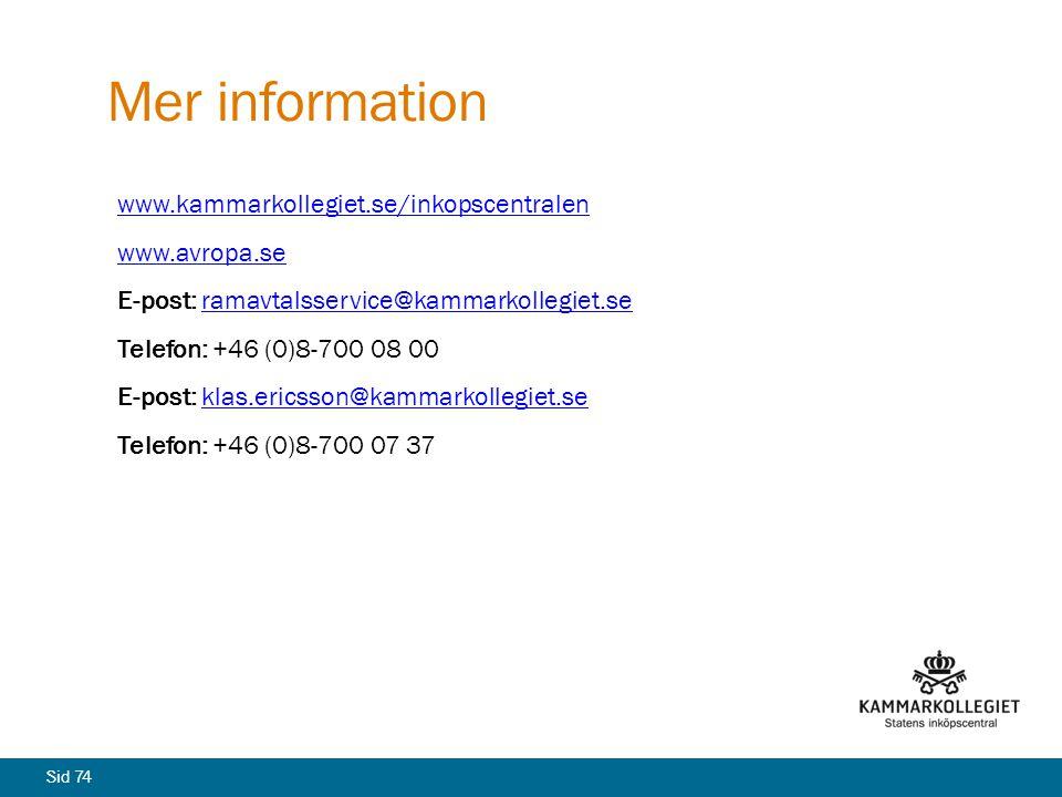 Sid 74 Mer information www.kammarkollegiet.se/inkopscentralen www.avropa.se E-post: ramavtalsservice@kammarkollegiet.seramavtalsservice@kammarkollegie