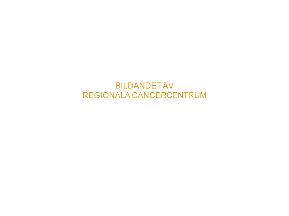 BILDANDET AV REGIONALA CANCERCENTRUM