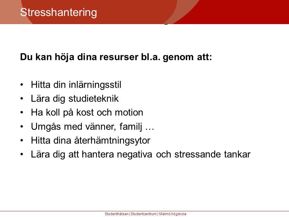 Större mångfald Stresshantering Studenthälsan | Studentcentrum | Malmö högskola Du kan höja dina resurser bl.a.