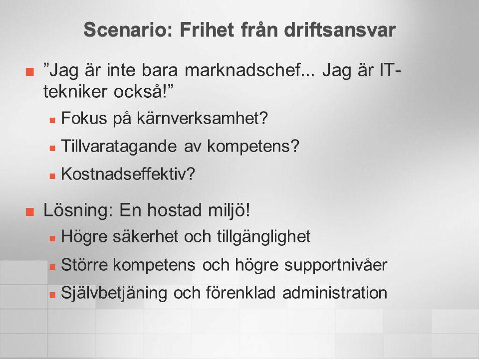 """Scenario: Frihet från driftsansvar """"Jag är inte bara marknadschef... Jag är IT- tekniker också!""""  Fokus på kärnverksamhet?  Tillvaratagande av kompe"""