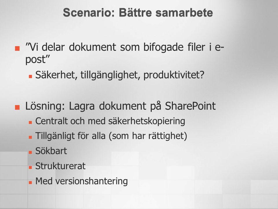 """""""Vi delar dokument som bifogade filer i e- post""""  Säkerhet, tillgänglighet, produktivitet? Lösning: Lagra dokument på SharePoint  Centralt och med s"""