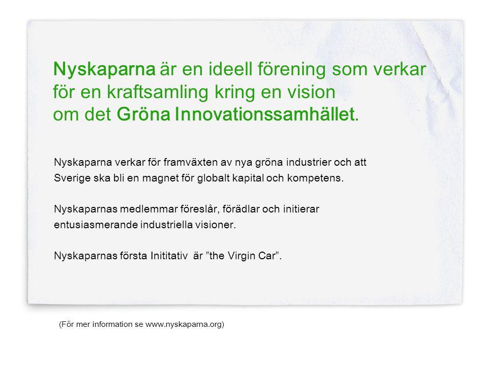 Nyskaparna är en ideell förening som verkar för en kraftsamling kring en vision om det Gröna Innovationssamhället.