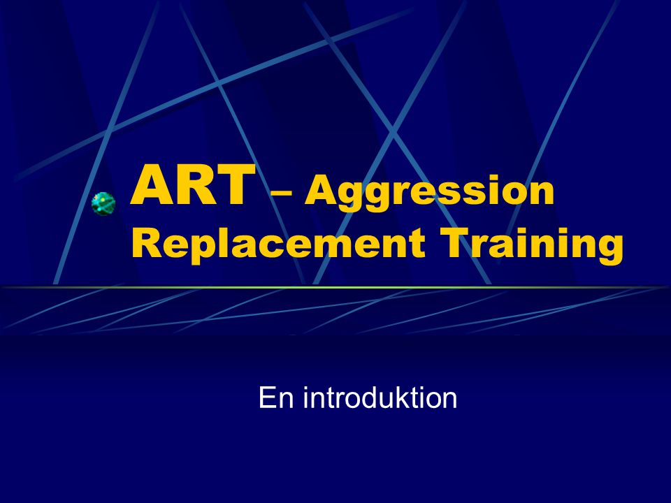 ART – Aggression Replacement Training En introduktion