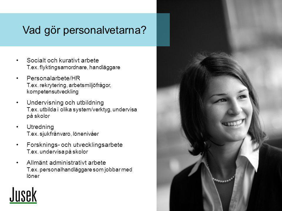 •Socialt och kurativt arbete T.ex. flyktingsamordnare, handläggare •Personalarbete/HR T.ex. rekrytering, arbetsmiljöfrågor, kompetensutveckling •Under