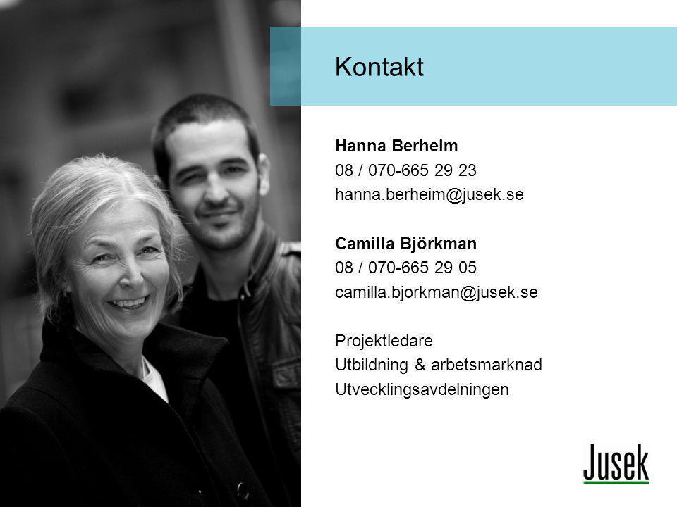 Hanna Berheim 08 / 070-665 29 23 hanna.berheim@jusek.se Camilla Björkman 08 / 070-665 29 05 camilla.bjorkman@jusek.se Projektledare Utbildning & arbet