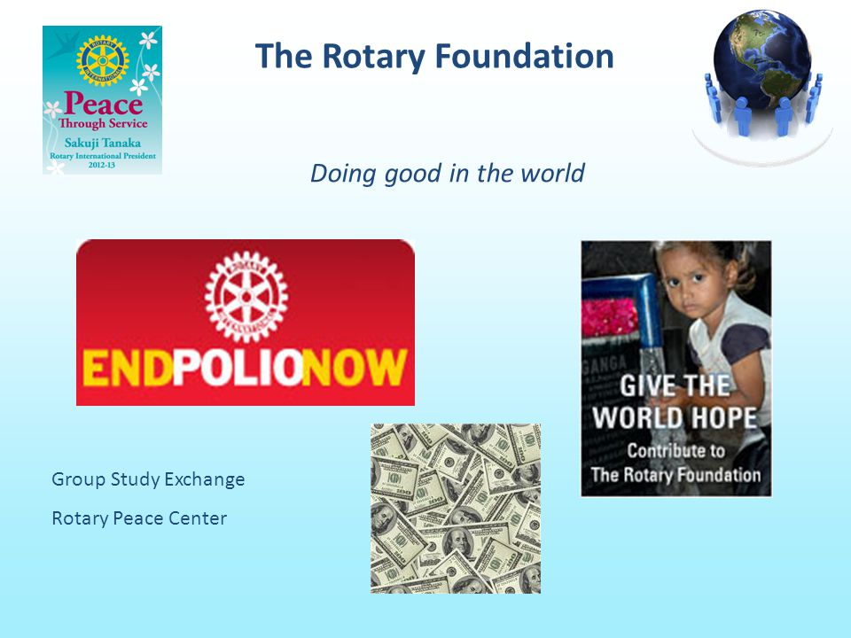 The Rotary Foundation Doing good in the world Group Study Exchange Rotary Peace Center