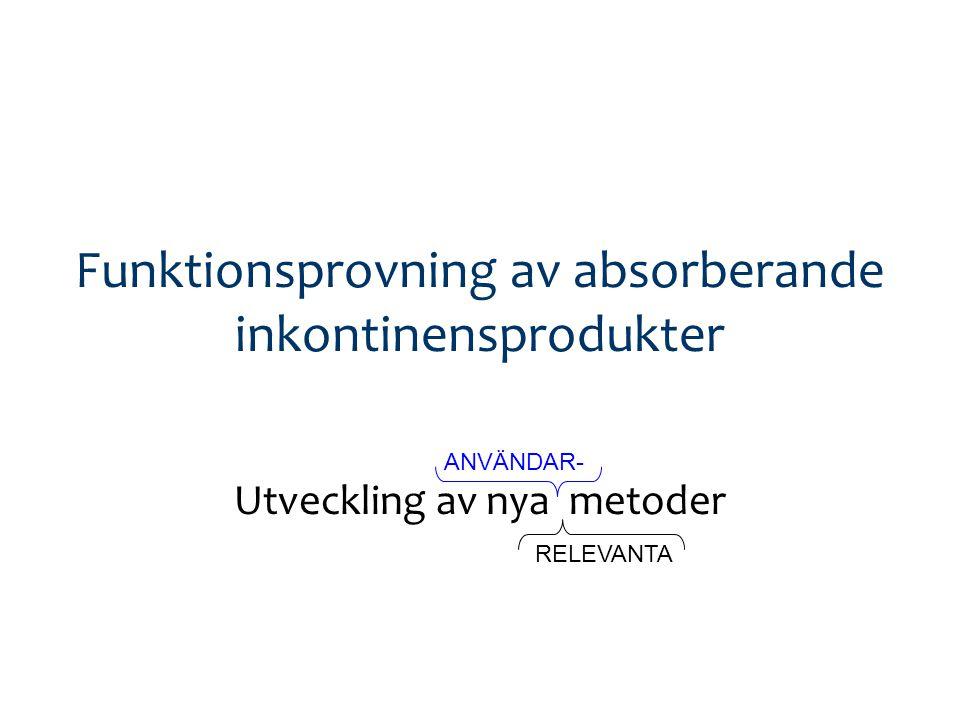 NIKOLA 2010-10-22 Anne Farbrot, SCA Personal Care & Ida Gustafsson, Attends Health Care Funktionsprovning av absorberande inkontinensprodukter 1.Utgångspunkter 2.Arbetssätt 3.Branschprojekt - läckage -/kapacitetsmätning - andra parametrar - olika användarsituationer 4.Frågor o diskussion