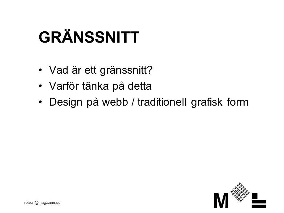 robert@magazine.se GRÄNSSNITT •Vad är ett gränssnitt.