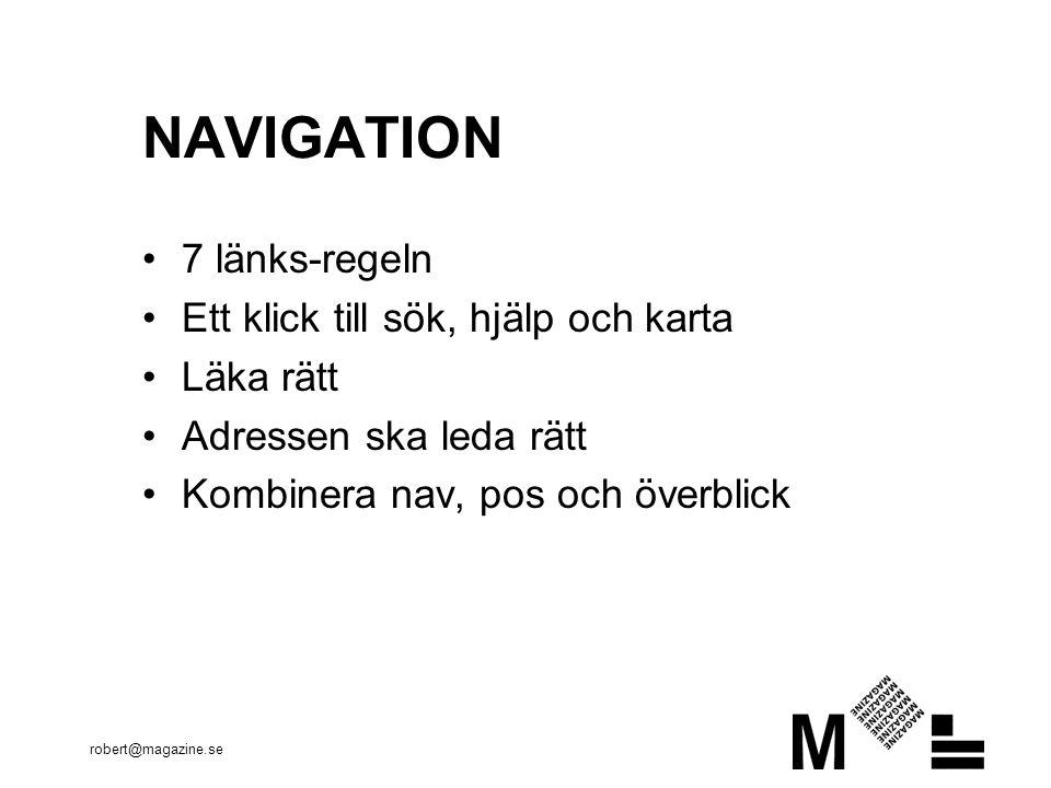 NAVIGATION •7 länks-regeln •Ett klick till sök, hjälp och karta •Läka rätt •Adressen ska leda rätt •Kombinera nav, pos och överblick