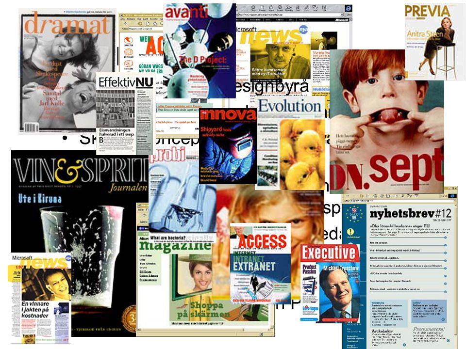 robert@magazine.se UPPDRAG •Nordens ledande designbyrå •30 tryckta och 10 webbtidningar •Skapar koncept, design och avancerade webbtekniklösningar •Vi har professionell repro och hanterar komplexa projekt med många språk.