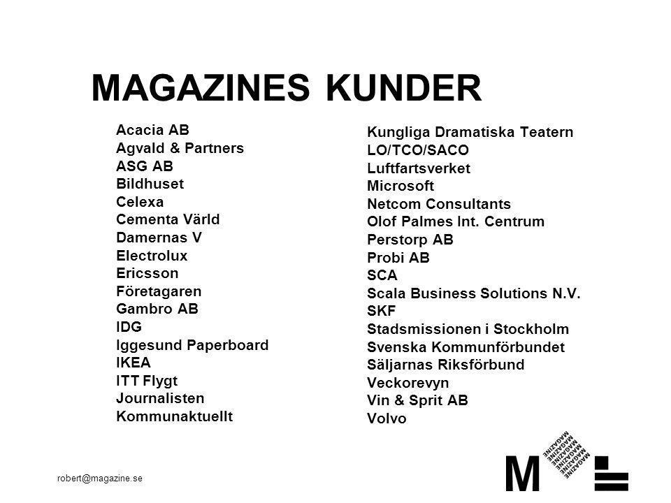 robert@magazine.se NAVIGATION •Runt 7 huvudgrupper/länkar •Ett klick till sök, hjälp och karta •Länka på rätt sätt.