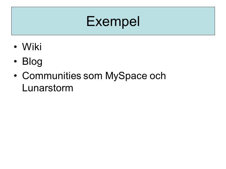Stora Sökguiden •Önskelistan: •Kommunikation •Open source •Nätverk = webb 2.0