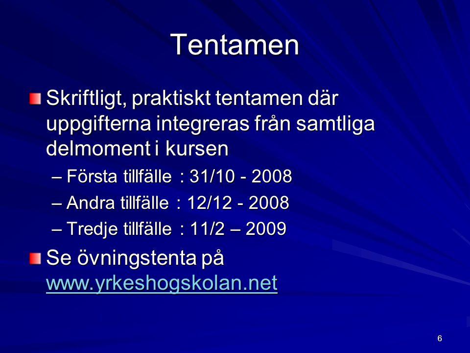 7 Betygsättning Tentamen Tentamen < 70% IG 70% - 89% G 90% - 100% VG