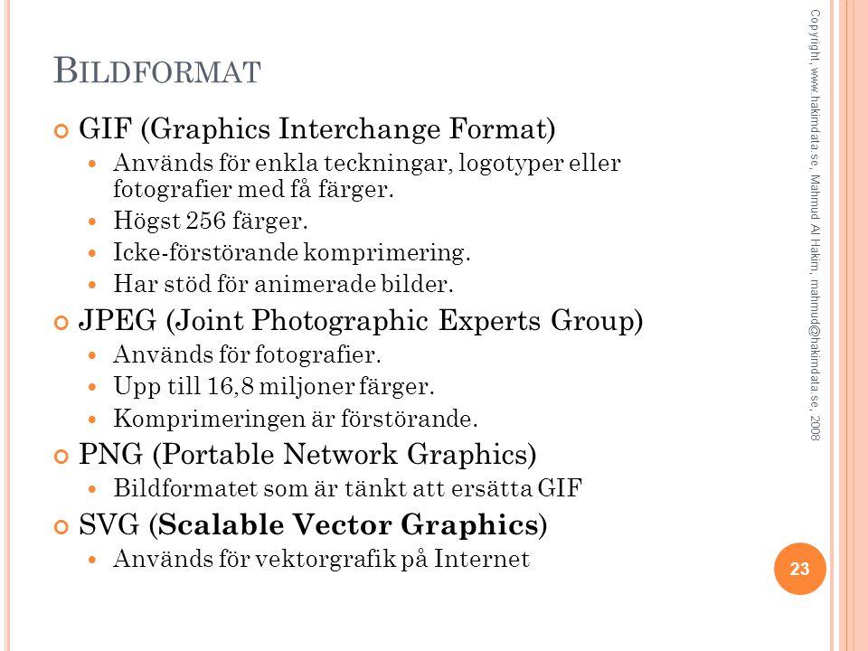 B ILDFORMAT GIF (Graphics Interchange Format)  Används för enkla teckningar, logotyper eller fotografier med få färger.  Högst 256 färger.  Icke-fö