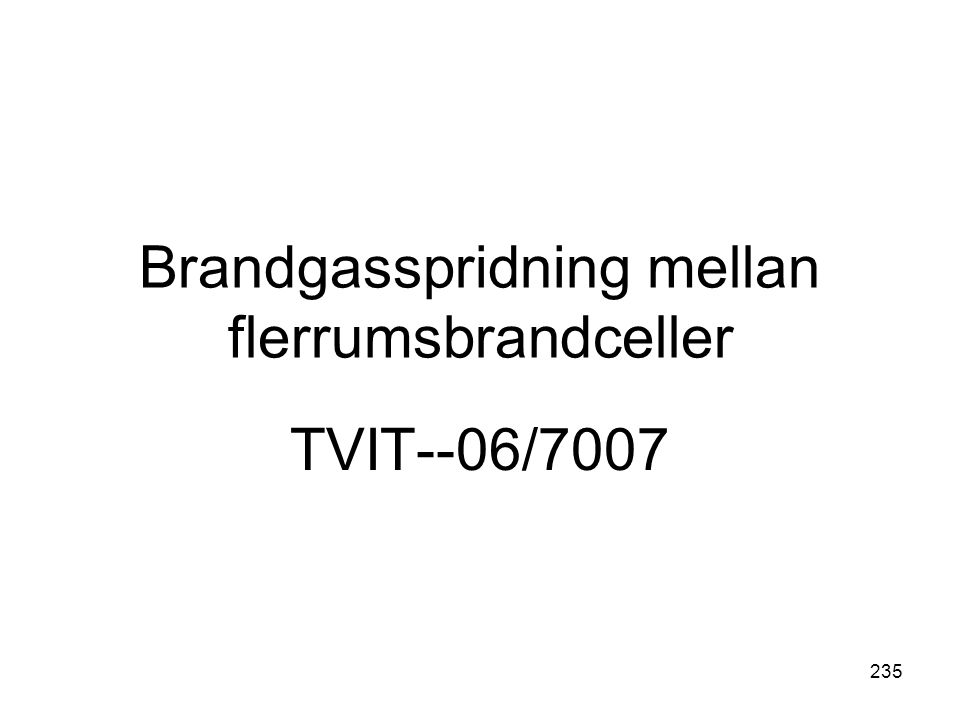 235 Brandgasspridning mellan flerrumsbrandceller TVIT--06/7007