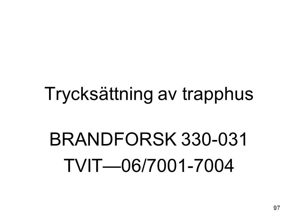 97 Trycksättning av trapphus BRANDFORSK 330-031 TVIT—06/7001-7004