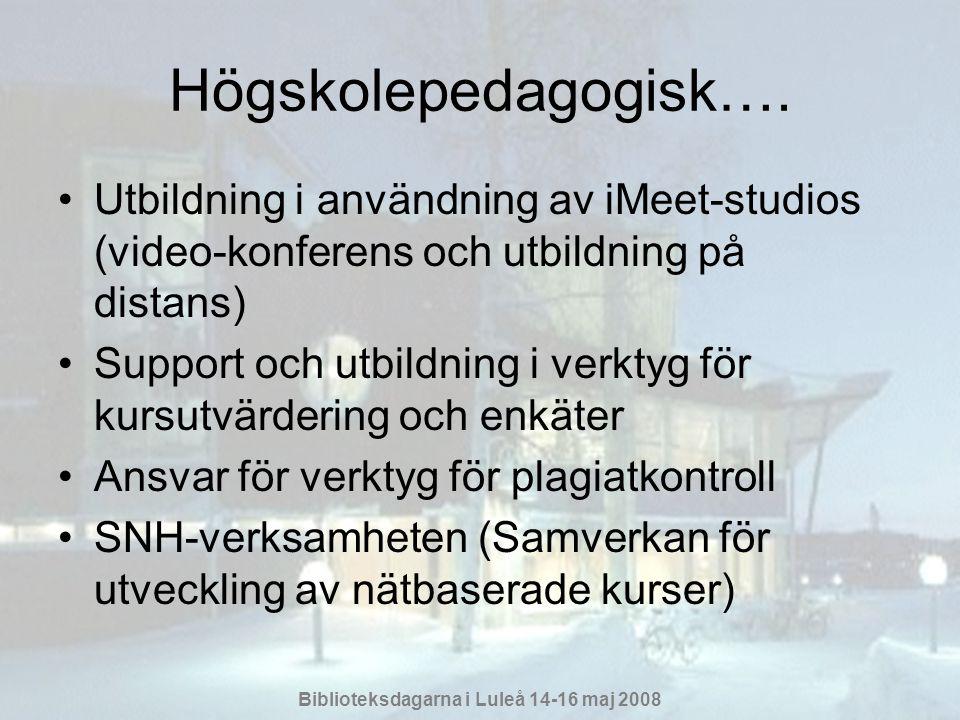 Biblioteksdagarna i Luleå 14-16 maj 2008 Högskolepedagogisk….