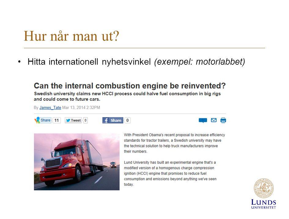 Hur når man ut • Hitta internationell nyhetsvinkel (exempel: motorlabbet)