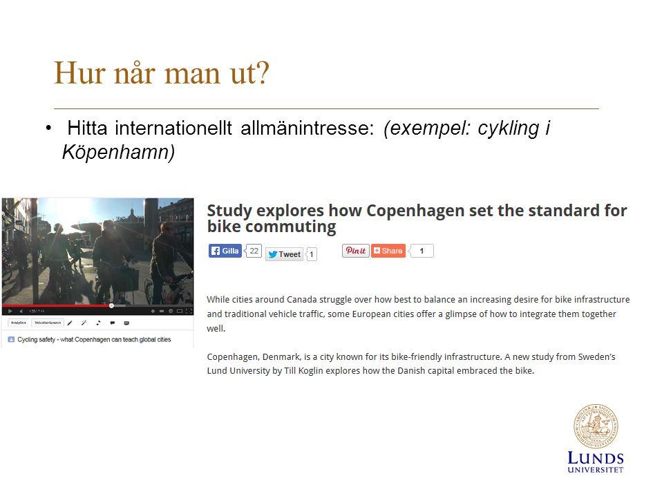 Hur når man ut • Hitta internationellt allmänintresse: (exempel: cykling i Köpenhamn)