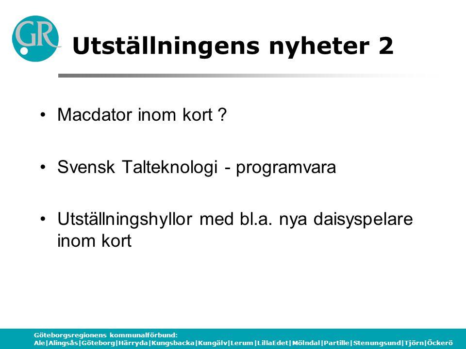 Göteborgsregionens kommunalförbund: Ale|Alingsås|Göteborg|Härryda|Kungsbacka|Kungälv|Lerum|LillaEdet|Mölndal|Partille|Stenungsund|Tjörn|Öckerö Utställ
