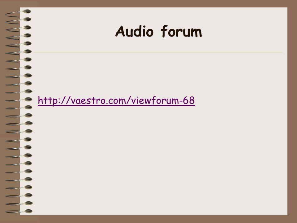 Audio forum http://vaestro.com/viewforum-68