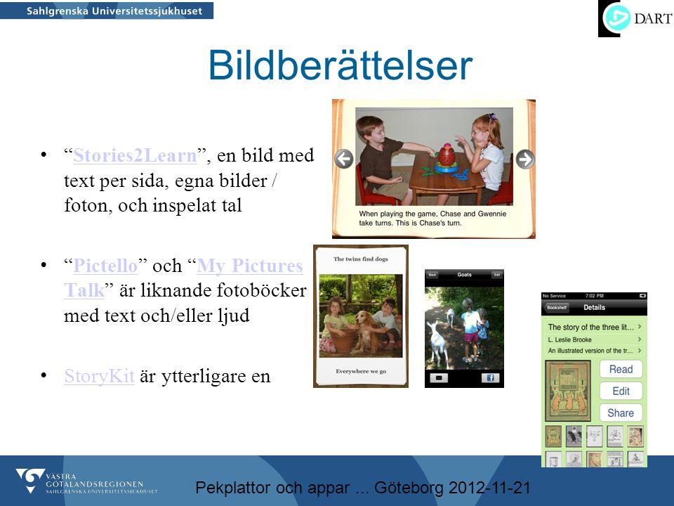 """Pekplattor och appar... Göteborg 2012-11-21 Bildberättelser • """"Stories2Learn"""", en bild med text per sida, egna bilder / foton, och inspelat talStories"""