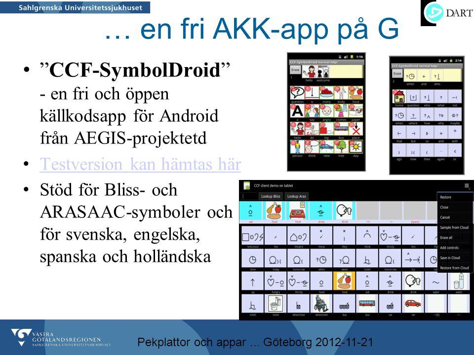 """Pekplattor och appar... Göteborg 2012-11-21 … en fri AKK-app på G • """"CCF-SymbolDroid"""" - en fri och öppen källkodsapp för Android från AEGIS-projektetd"""