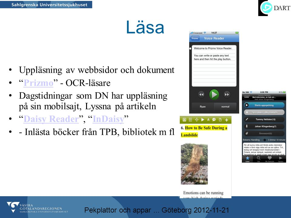 """Pekplattor och appar... Göteborg 2012-11-21 Läsa • Uppläsning av webbsidor och dokument • """"Prizmo"""" - OCR-läsarePrizmo • Dagstidningar som DN har upplä"""
