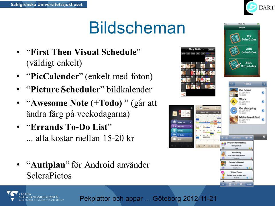 """Pekplattor och appar... Göteborg 2012-11-21 Bildscheman • """"First Then Visual Schedule"""" (väldigt enkelt) • """"PicCalender"""" (enkelt med foton) • """"Picture"""