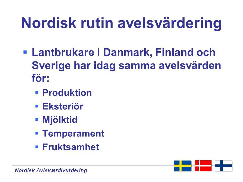 Nordisk Avlsværdivurdering Gemensamma del index Sammanvägt i produktions index Både Holstein och Röda raser MjölkFettProtein Nordiskt14