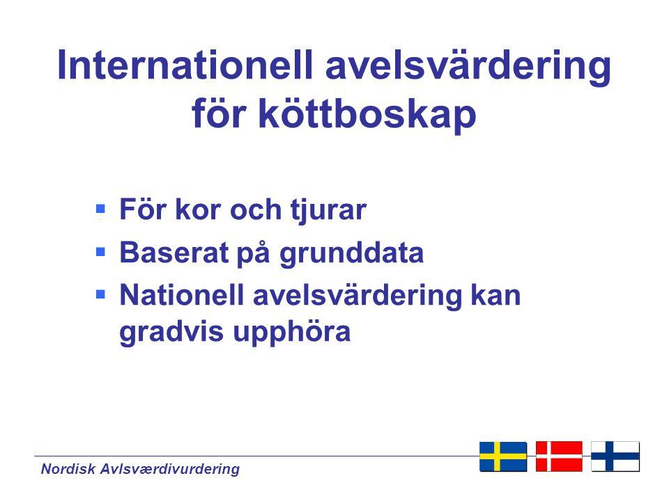 Nordisk Avlsværdivurdering NAV Forskning och utveckling  Support – utveckling av metoder för praktisk användning (anpassad forskning)  Sammarbete med forsknings institut är nödvändig –Ex.