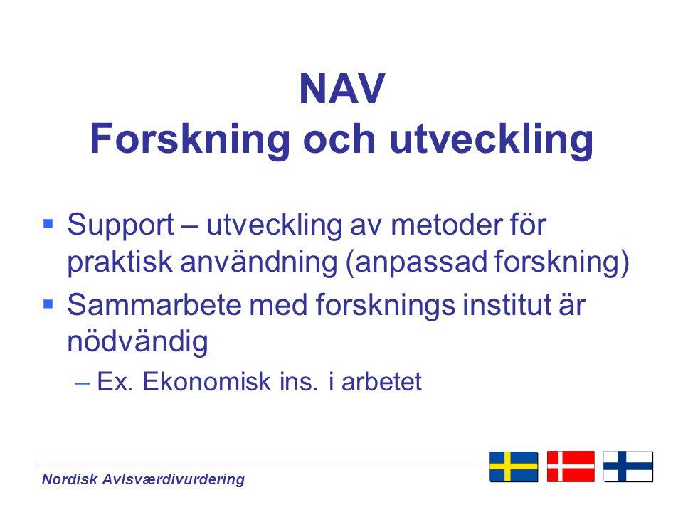 Nordisk Avlsværdivurdering NAV -research  Etableringen av NAV ger möjlighet för sammarbete tvärs över landsgränserna inom forskning  Sammarbete och koordinering av forskningen inom de tre länderna är från AI industrin de mest effektiva sättet att använda pengarna och att positiva forsknings resultat blir använda i praktiken.