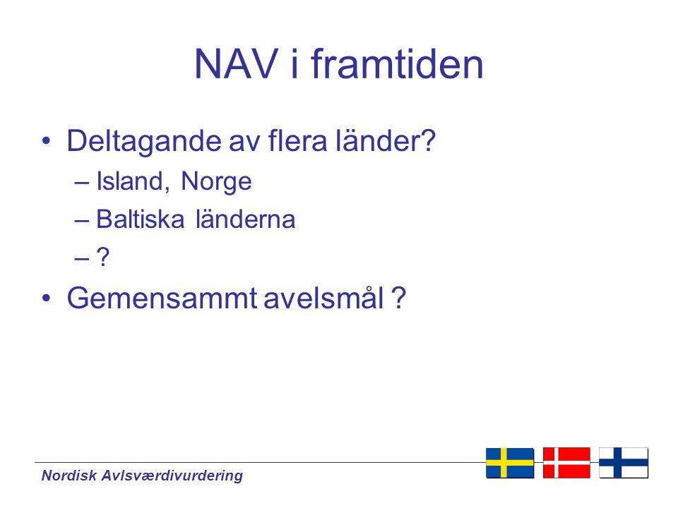 Nordisk Avlsværdivurdering Konklusion I  Vi har NAV avelsvärden för flera eg.