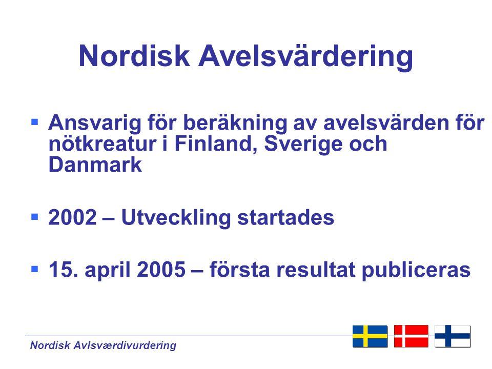Nordisk Avlsværdivurdering NAV – Mål  Att ge den praktiska lantbrukaren det bästa selektionsverktyget till att uppnå maximal genetisk framgång