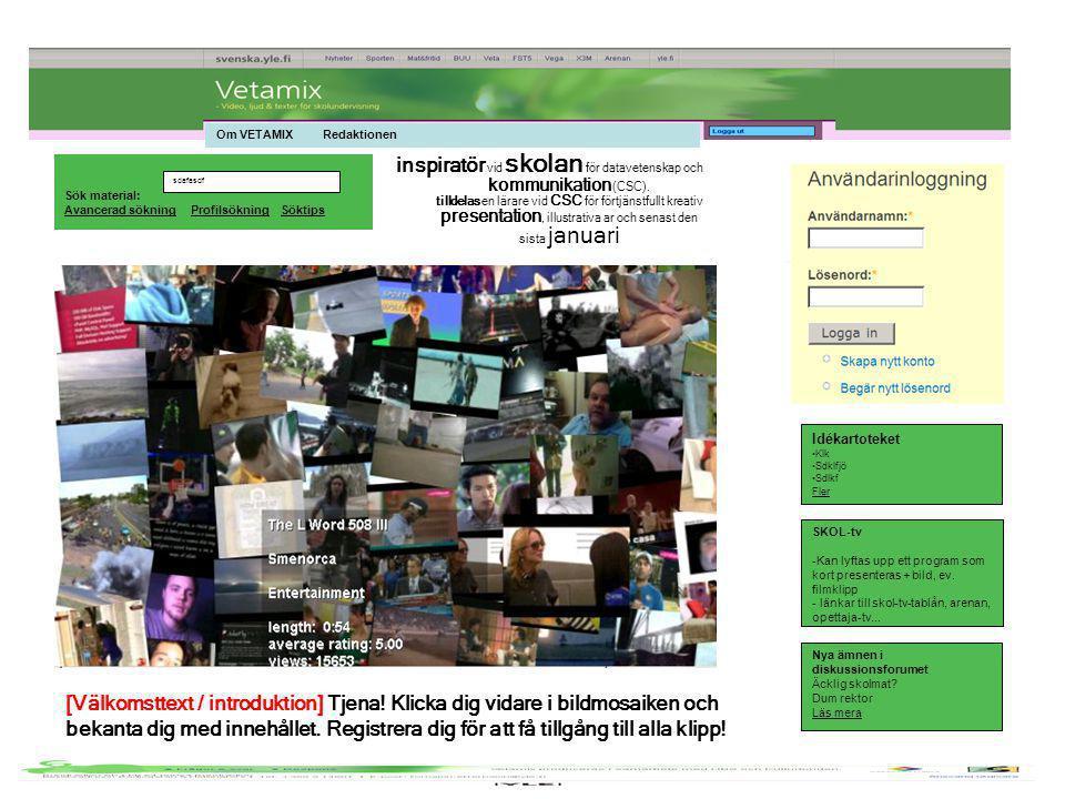 Första sidan Om VETAMIX Sök Kontakt Menyrad, icke inloggad: Menyrad, inloggad: Frsta sidan Om VETAMIX Sök Kontakt Frågor och svar Lektionsmixern Diskussionsforum
