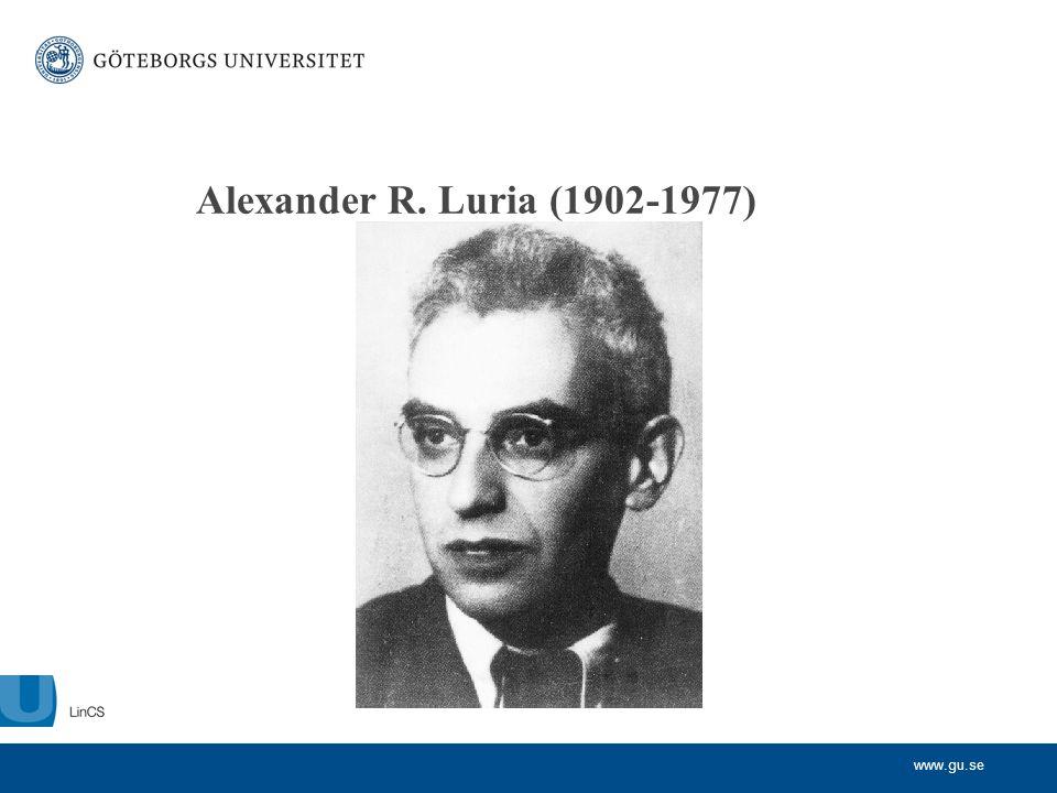 www.gu.se Alexander R. Luria (1902-1977)