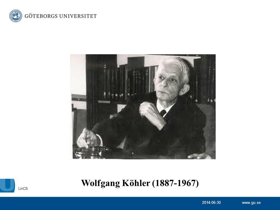 www.gu.se2014-06-30 Wolfgang Köhler (1887-1967)