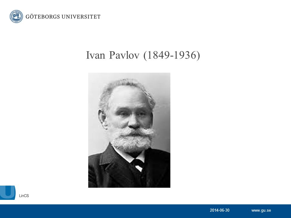 www.gu.se Ivan Pavlov (1849-1936) 2014-06-30