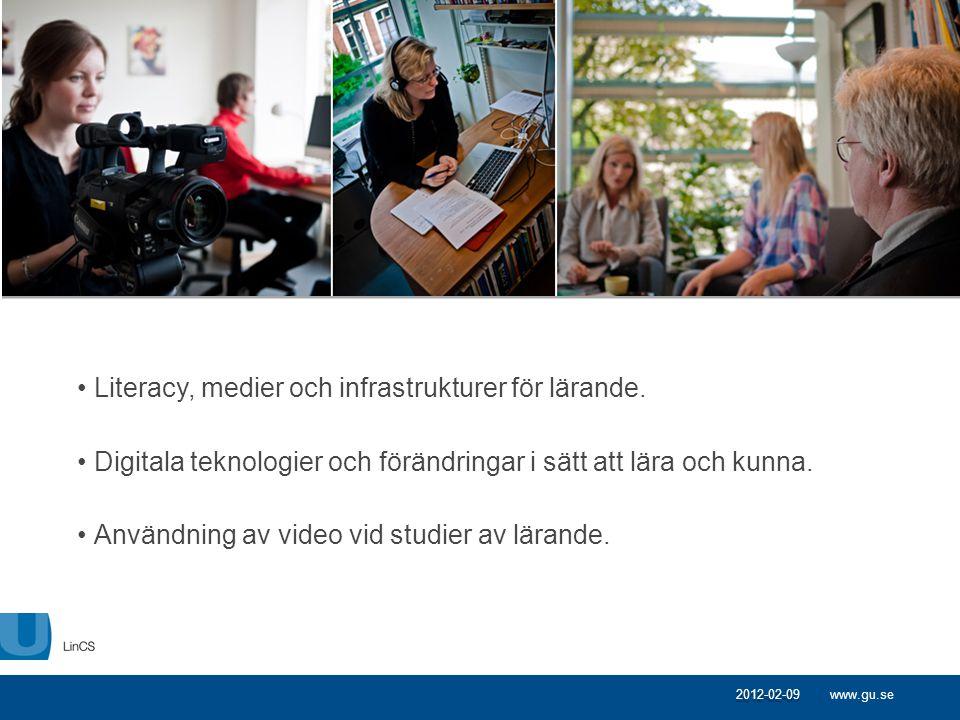 www.gu.se •Literacy, medier och infrastrukturer för lärande. •Digitala teknologier och förändringar i sätt att lära och kunna. •Användning av video vi