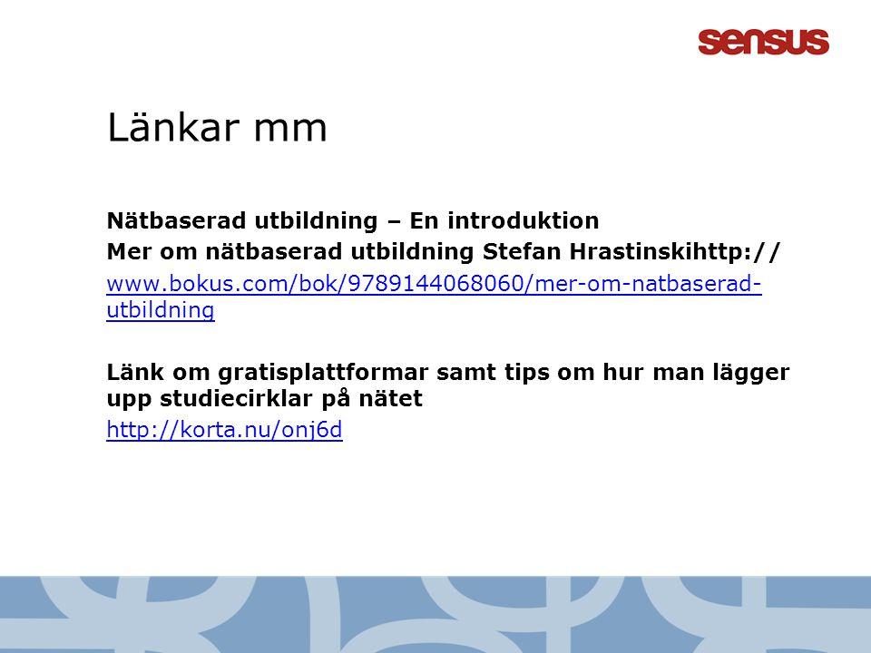 Länkar mm Nätbaserad utbildning – En introduktion Mer om nätbaserad utbildning Stefan Hrastinskihttp:// www.bokus.com/bok/9789144068060/mer-om-natbase