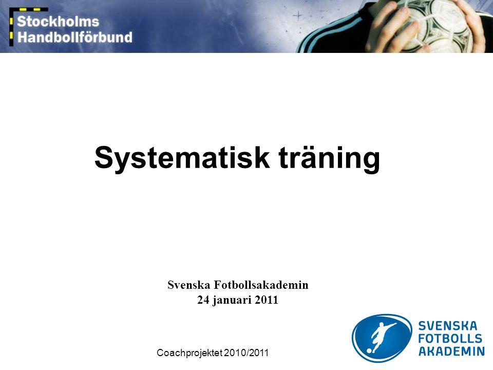 Coachprojektet 2010/2011 Analys och uppföljning Kontinuerlig analys av: Laget Träningen Spelarna Matchen Genomför med hjälp av: Idrottsloopen Tester Statistik Video