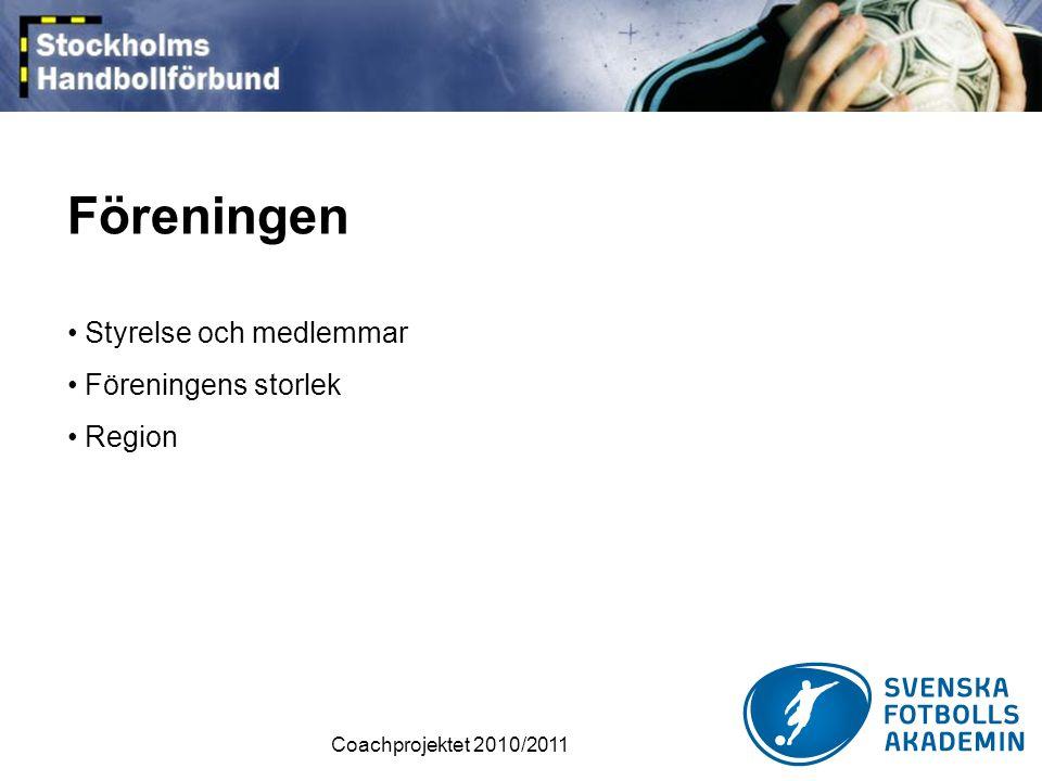 Coachprojektet 2010/2011 Föreningen • Styrelse och medlemmar • Föreningens storlek • Region