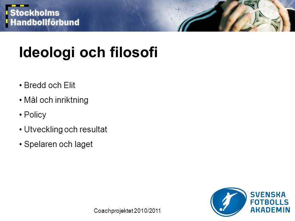 Coachprojektet 2010/2011 Utbildningsplan Vad.Utbildningsområden – Vad ska vi träna.
