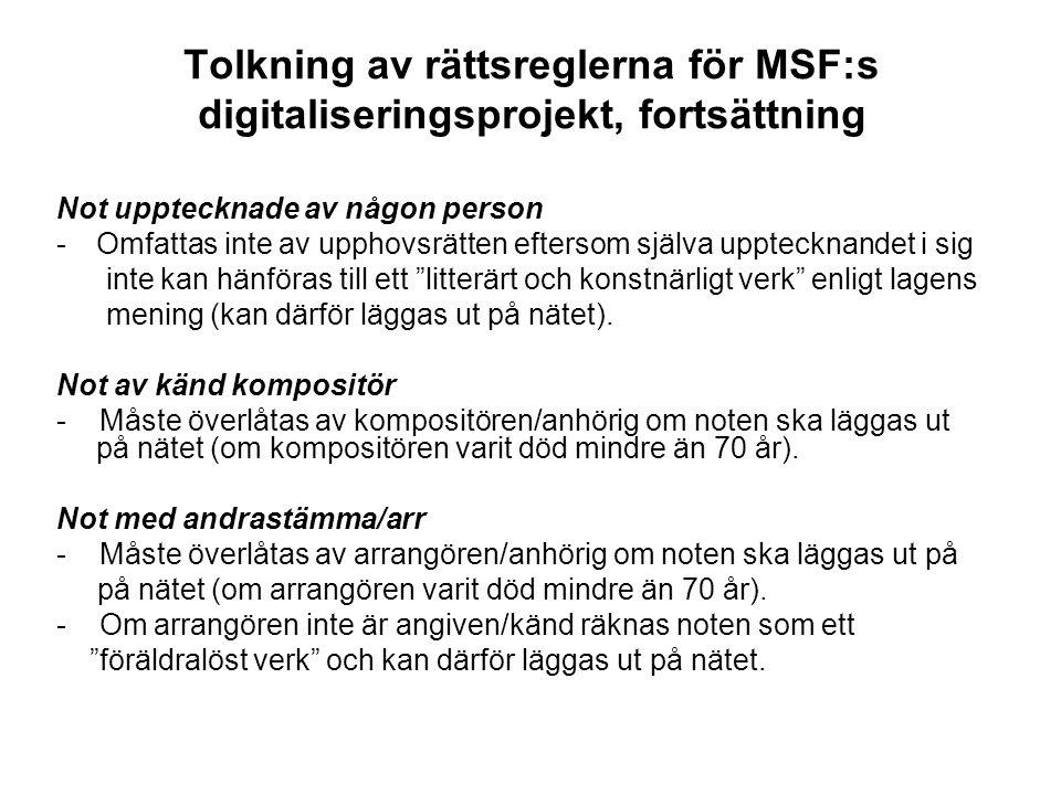 Tolkning av rättsreglerna för MSF:s digitaliseringsprojekt, fortsättning Not upptecknade av någon person -Omfattas inte av upphovsrätten eftersom själ