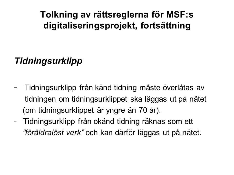 Tolkning av rättsreglerna för MSF:s digitaliseringsprojekt, fortsättning Tidningsurklipp - Tidningsurklipp från känd tidning måste överlåtas av tidnin