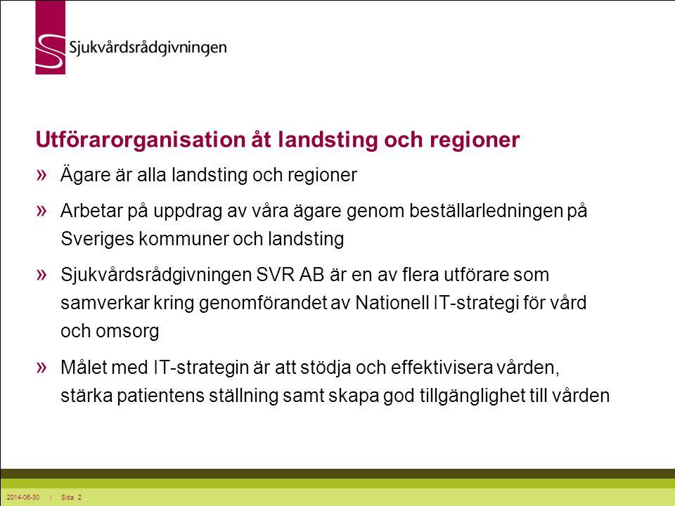 2014-06-30 | Sida 2 Utförarorganisation åt landsting och regioner » Ägare är alla landsting och regioner » Arbetar på uppdrag av våra ägare genom best